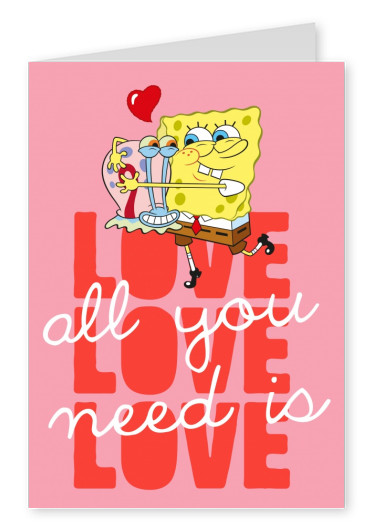 All you need is love - Spongebob