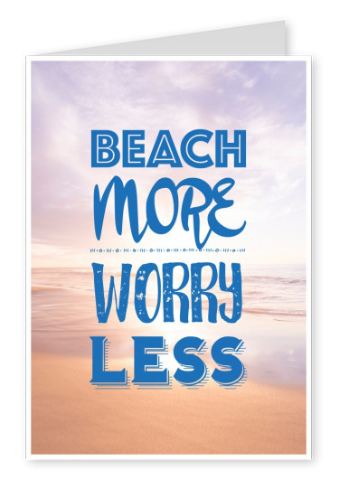 Postkarte Spruch Beach more - worry less