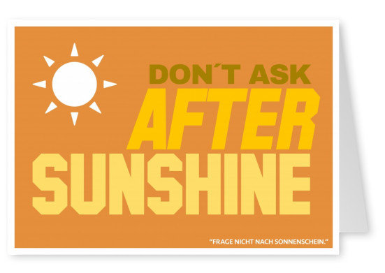 Lustiger Denglisch Spruch don't ask after sunshine in orange und beige–mypostcard