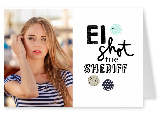 Ei shot the sheriff