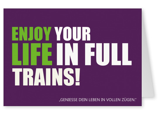 Lustige Denglisch-Grußkarte: enjoy life in full trains postkarte
