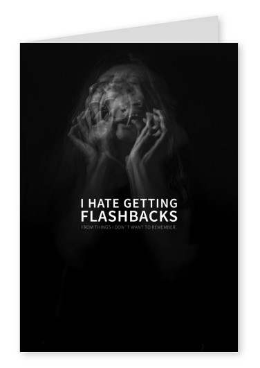 Postkarte Spruch I hate getting flashbacks from things I don't want to remember