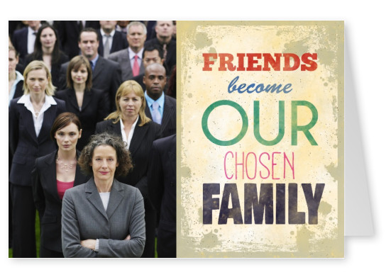 Retro Typografie Karte mit dem spruch: friends become our chosen family