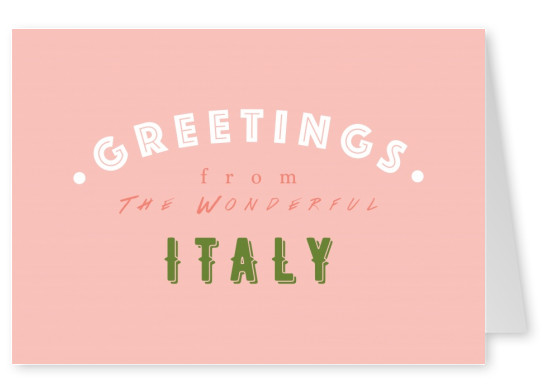 Greetings from the wonderful Italy