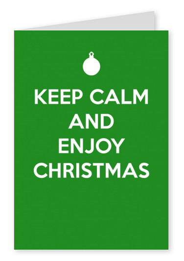 Keep calm and enjoy Christmas