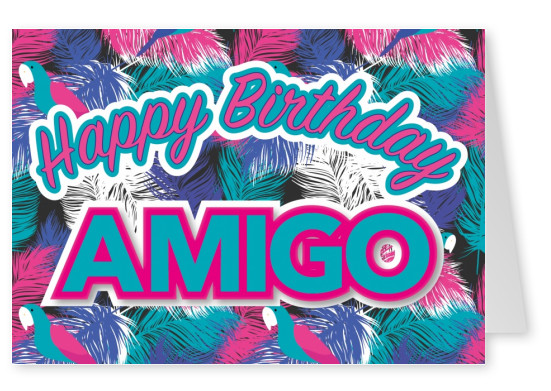 happy birthday amigo grusskarte design