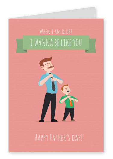 Rosa Karte mit Vater und Sohn in selber Pose, Überschrift: I wanna be like you