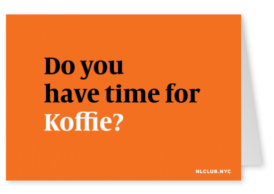 Do you have time for Koffie?