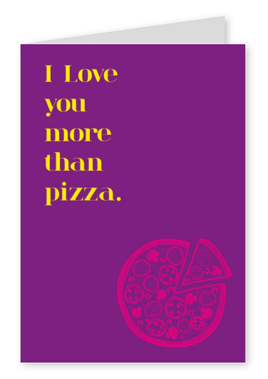 lila postkarte spruch i love you more than pizza