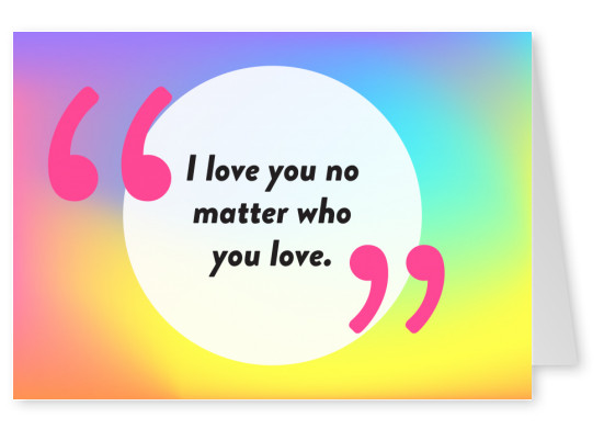 No matter who you love - Pride Cards
