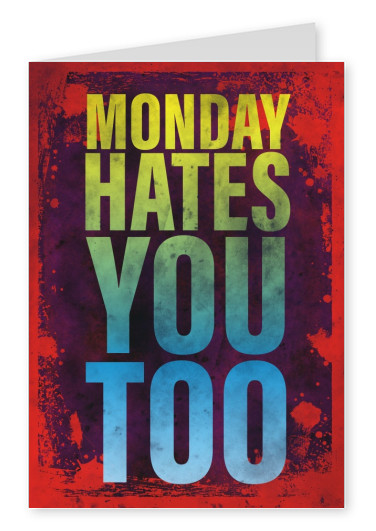 Vintage Spruch Postkarte: Monday hates you, too