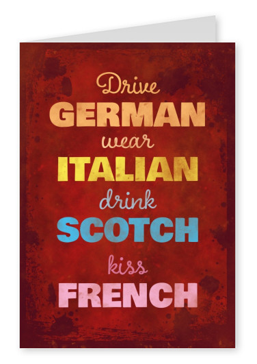 Vintage Spruch Postkarte: Drive german, wear italian, drink scotch, kiss french