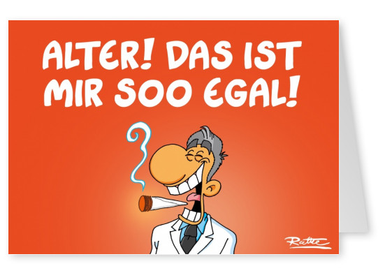 Ruthe-Cartoons–Alter mir egal–mypostcard