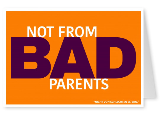 Lustiger Denglisch Spruch not from bad parents mit orangenem Hintergrund–mypostcard