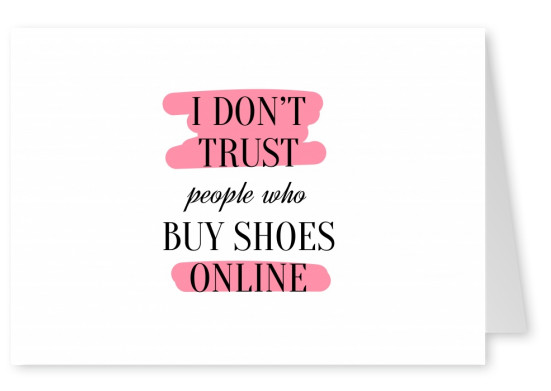 I don't trust people who buy shoes online