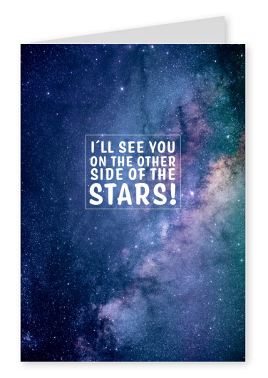 Postkarte Spruch I'll see you on the other side of the stars