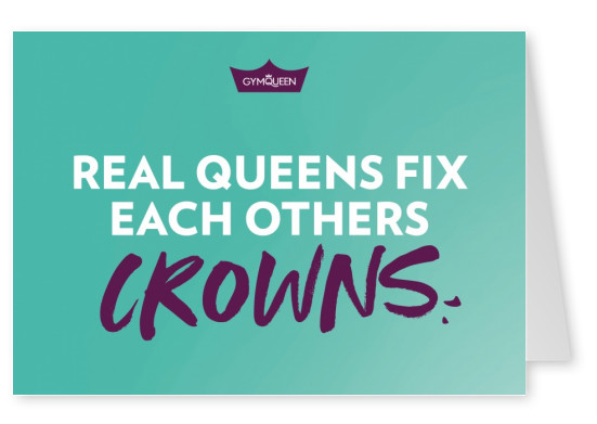 Postkarte GYMQUEEN Real queens fix each others crowns