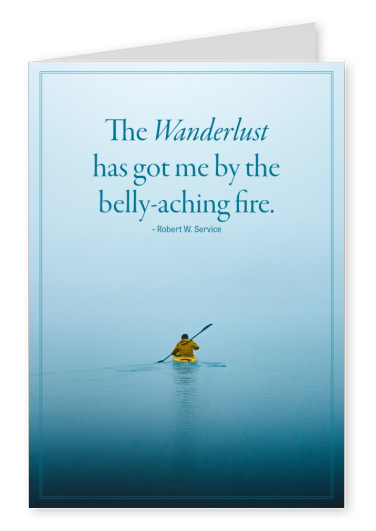 HI USA Not  The wanderlust has got me by the belly-aching fire Spruch