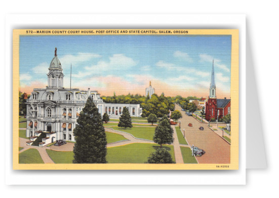 Salem, Oregon, Marion County Court House, Post office and capitol