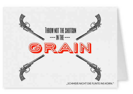 Shotgun in the grain top denglisch sprüche