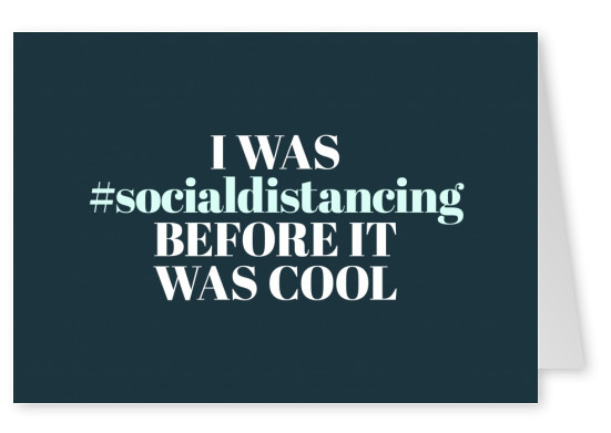 I was #socialdistancing before it was cool
