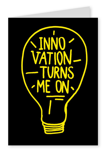 Spruch Innovation turns me on