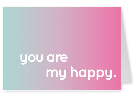 spruch postkarte you are my happy