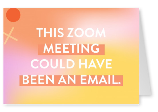 This Zoom meeting could have been an email.