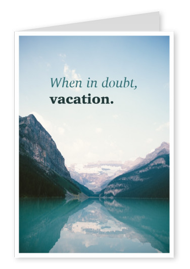 Postkarte Spruch When in doubt, vacation