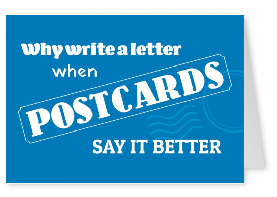 Why write a letter when postcards say it better Spruch