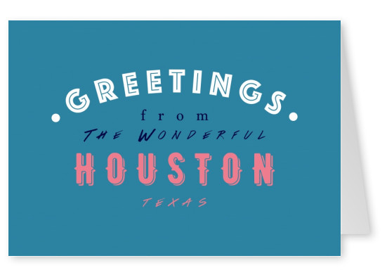 Greetings from the wonderful Houston