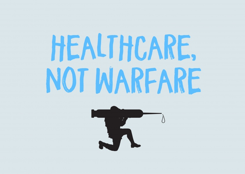 Healthcare, not Warfare