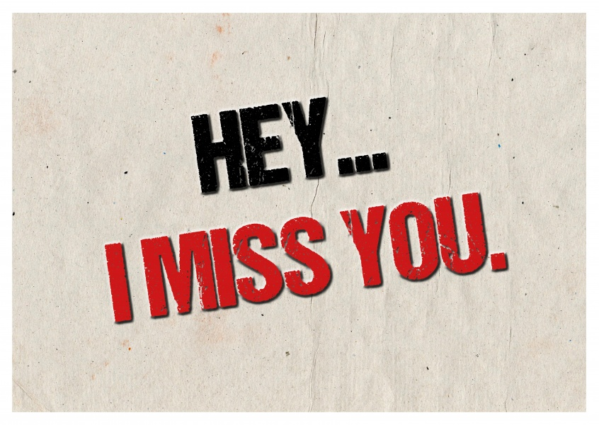 Spruch hey I miss you