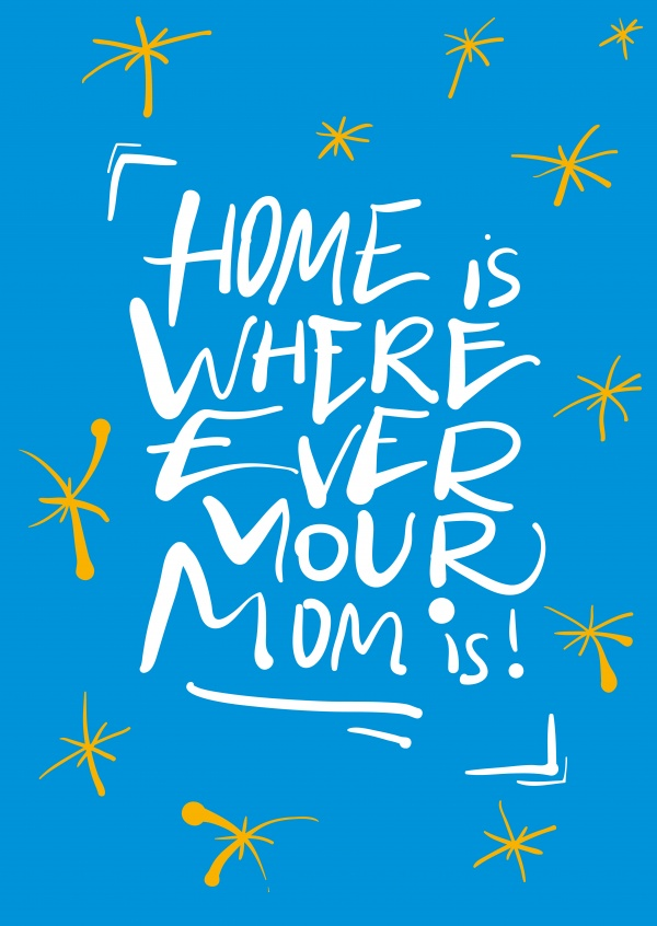 Spruch Mama mit Illustration, home is wherever your mom is–mypostcard