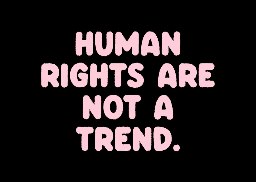 Human rights are not a trend.
