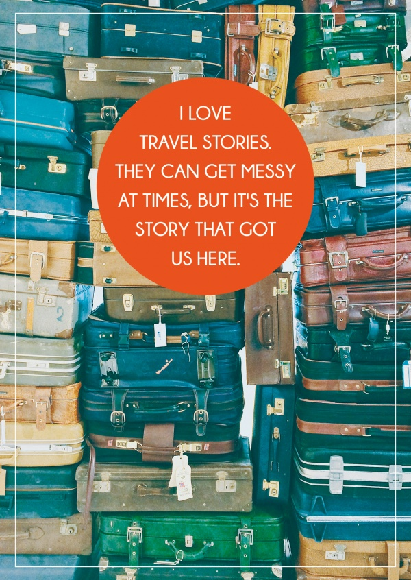 ,I love travel stories but its the story that got us here Spruch