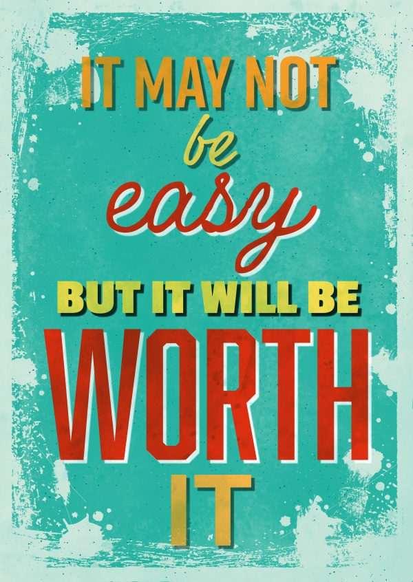 Vintage quote card: It may not be easy, but it will be worth it