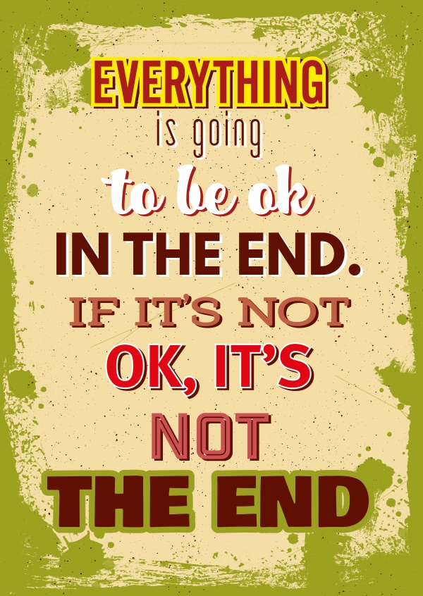 Vintage quote card: Everything is going to be ok inthe end.If it`s notok, it`s not the end