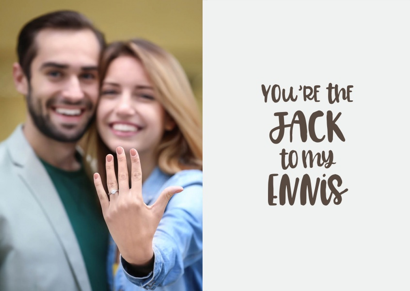 You're the Jack to my Ennis