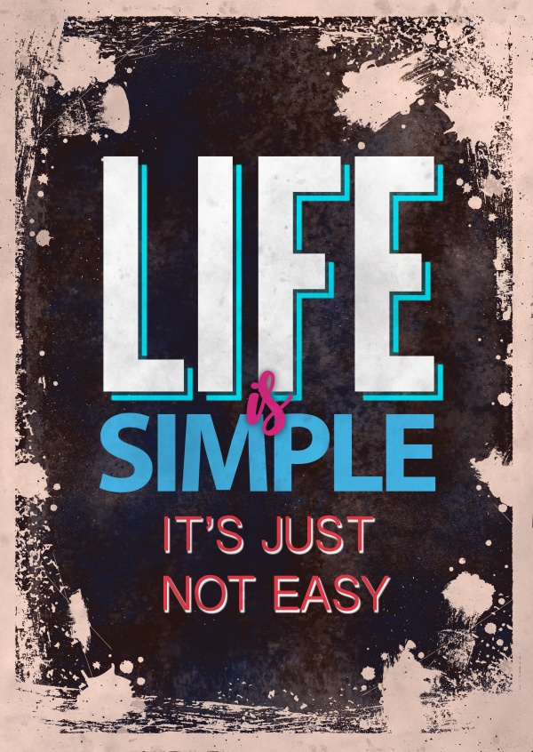 Vintage quote card: Life is simple it`s just not easy