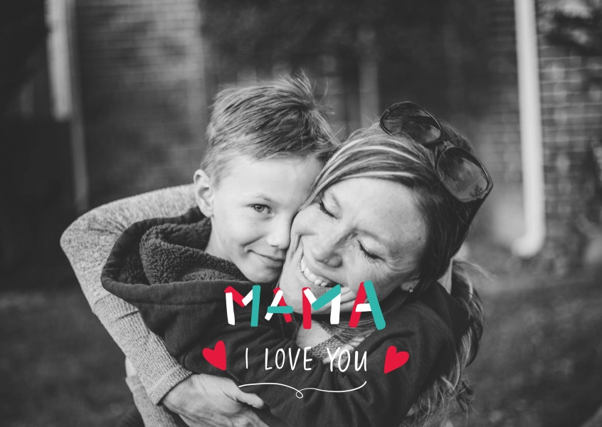 Mama I love you, handwritten text
