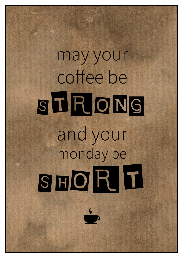 May Your Coffee Be Strong And Your Monday Be Short Einfach So Echte Postkarten Online Versenden