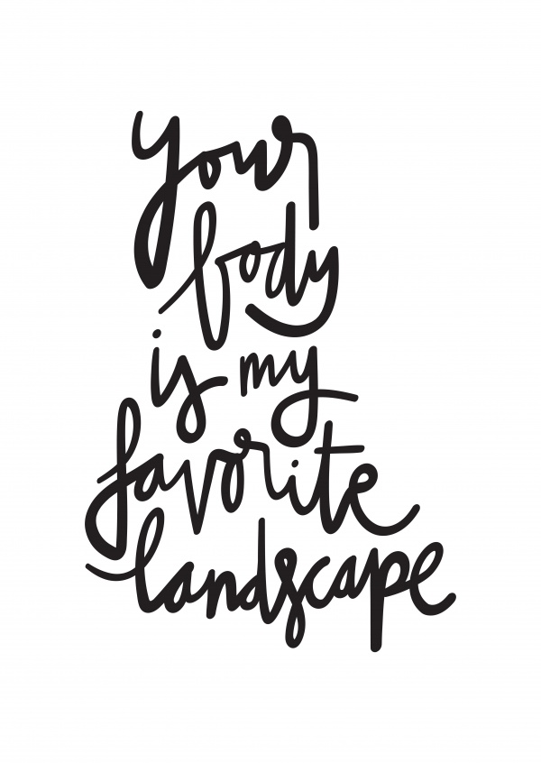 Your body is my favorite landscape