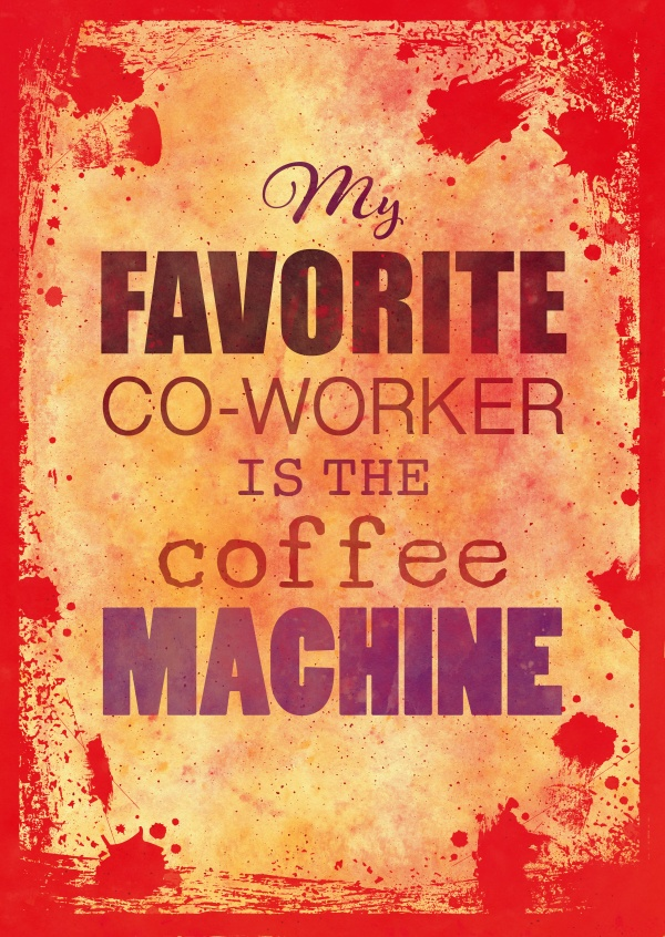 Vintage quote card: My favourite Co-Worker is the coffee machine