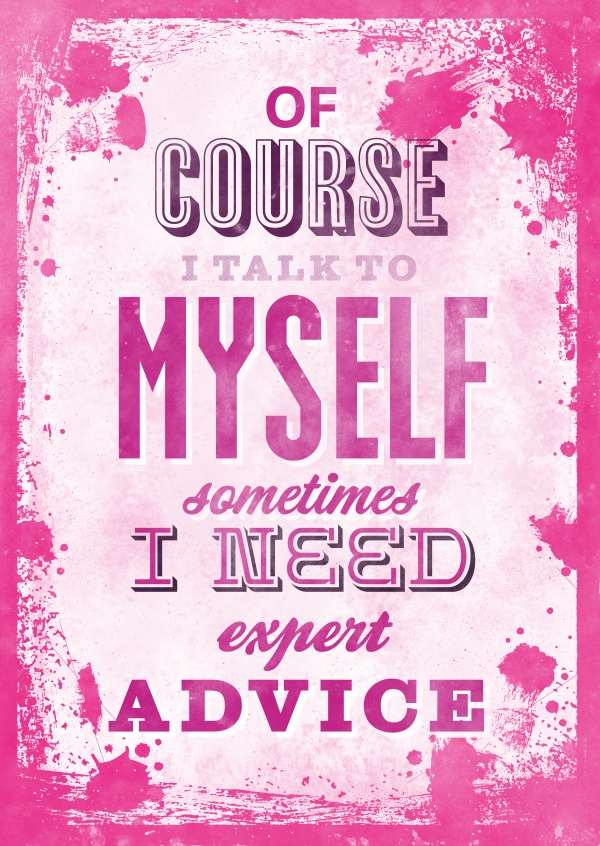 Vintage quote card: Of course I talk to myself i need expert advice