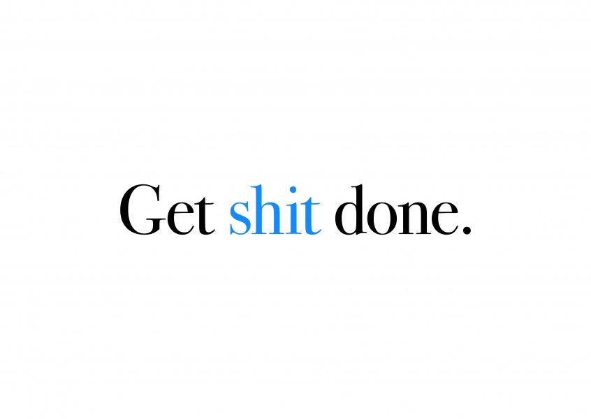 Quote Get shit done
