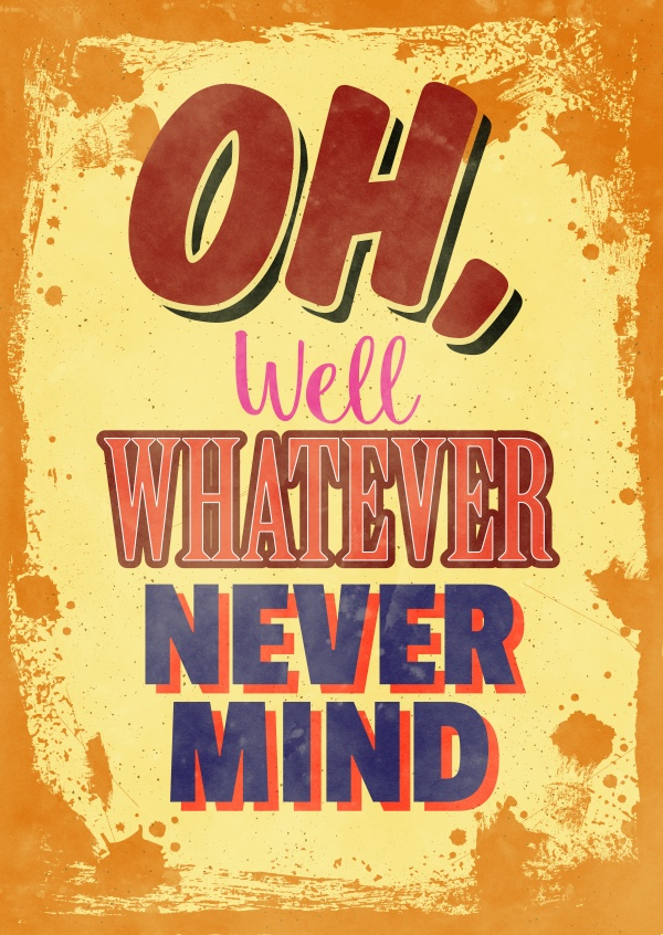 Vintage Spruch Postkarte: Oh well whatever nevermind
