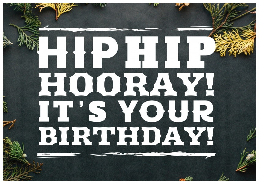 Spruch Hip Hip Hooray Birthday