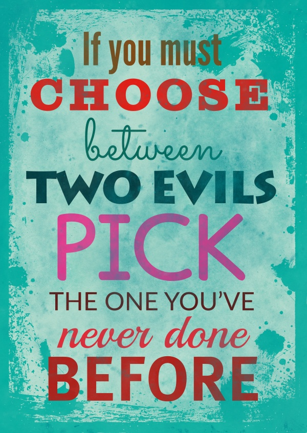 Vintage Spruch Postkarte: If you must choos between two evils pick one you've never done before