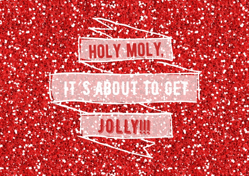 Personalized free christmas cards templates printable and mailed christmas greeting card saying holy moly its about to get jolly on red glittery ground m4hsunfo